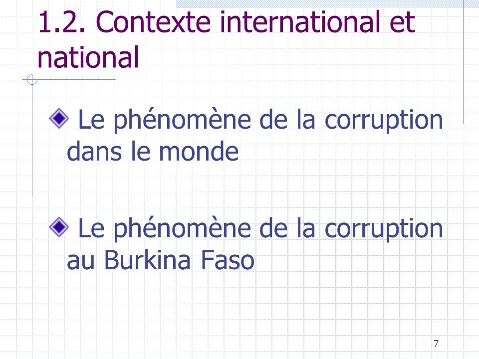 6 Définition de la corruption dans les conventions internationales Convention de lUnion Africaine du 11 juillet 2003 sur la prévention et la lutte con
