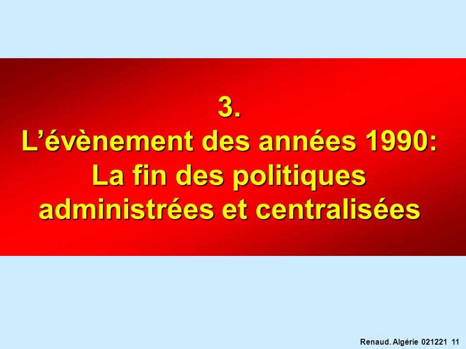 Renaud. Algérie 021221 11 3. Lévènement des années 1990: La fin des politiques administrées et centralisées