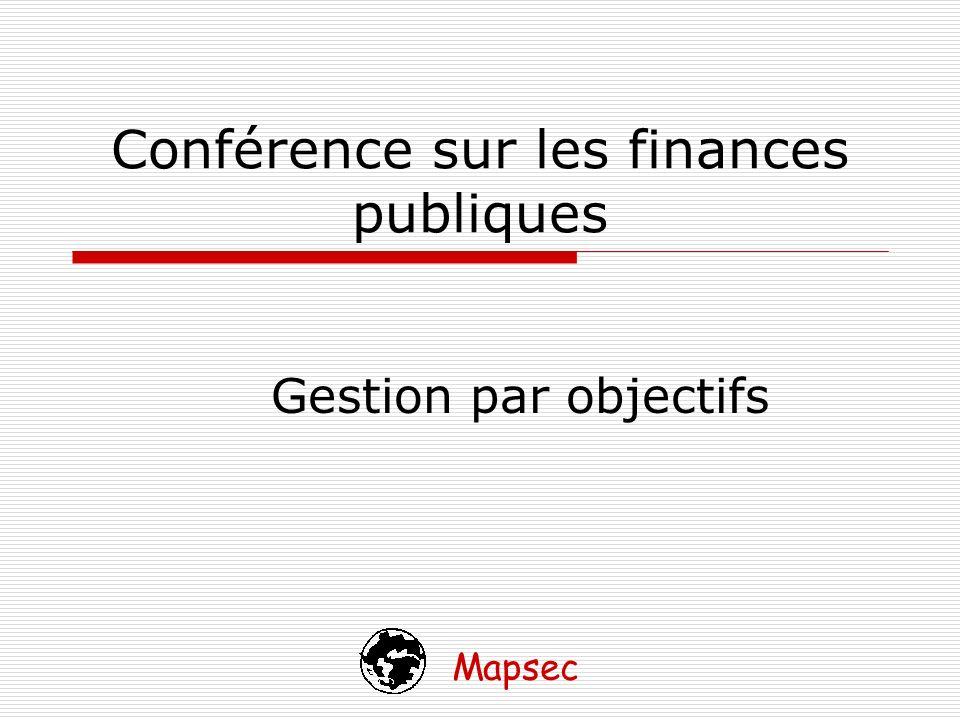 Mapsec Conférence sur les finances publiques Gestion par objectifs