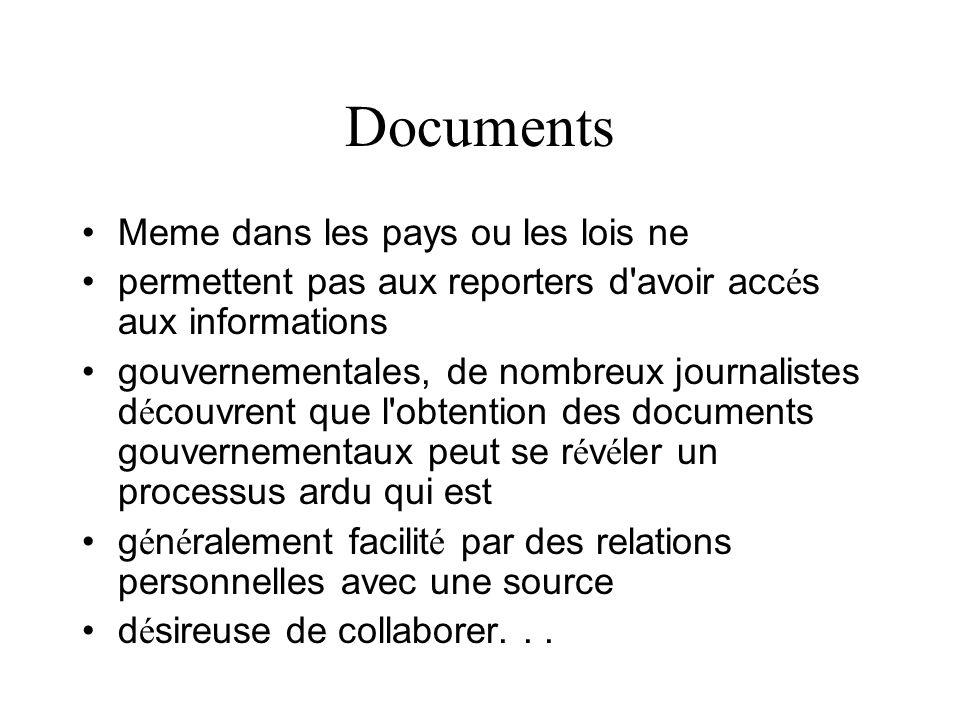 Documents Meme dans les pays ou les lois ne permettent pas aux reporters d'avoir acc é s aux informations gouvernementales, de nombreux journalistes d