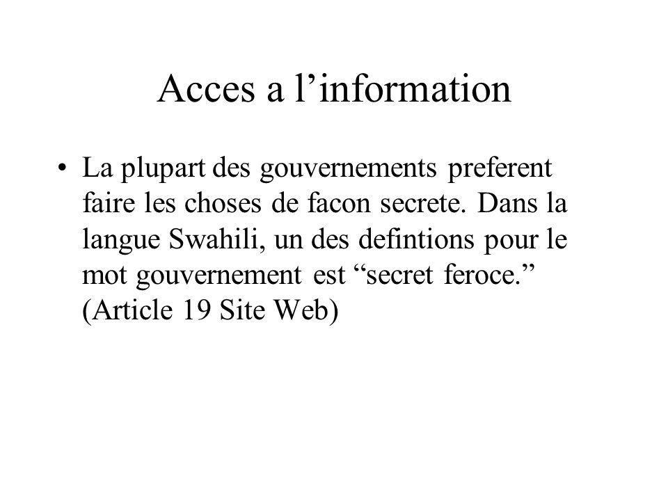 Acces a linformation La plupart des gouvernements preferent faire les choses de facon secrete. Dans la langue Swahili, un des defintions pour le mot g