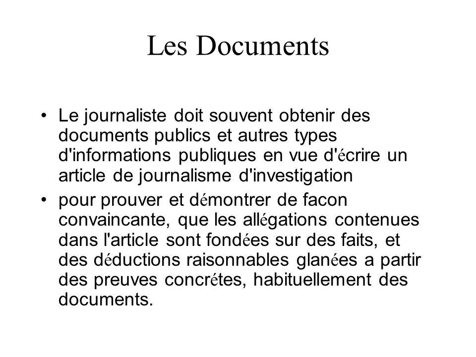 Les Documents Le journaliste doit souvent obtenir des documents publics et autres types d'informations publiques en vue d' é crire un article de journ