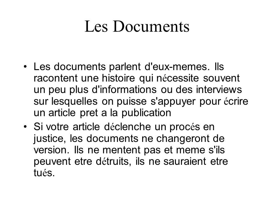 Les Documents Les documents parlent d'eux-memes. Ils racontent une histoire qui n é cessite souvent un peu plus d'informations ou des interviews sur l