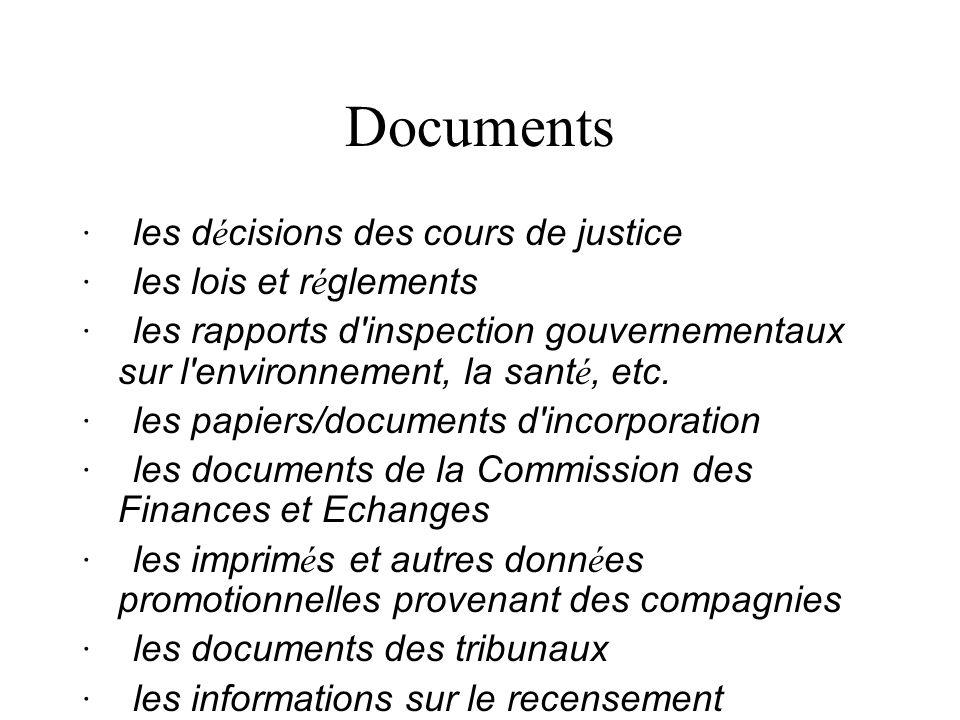 Documents · les d é cisions des cours de justice · les lois et r é glements · les rapports d'inspection gouvernementaux sur l'environnement, la sant é