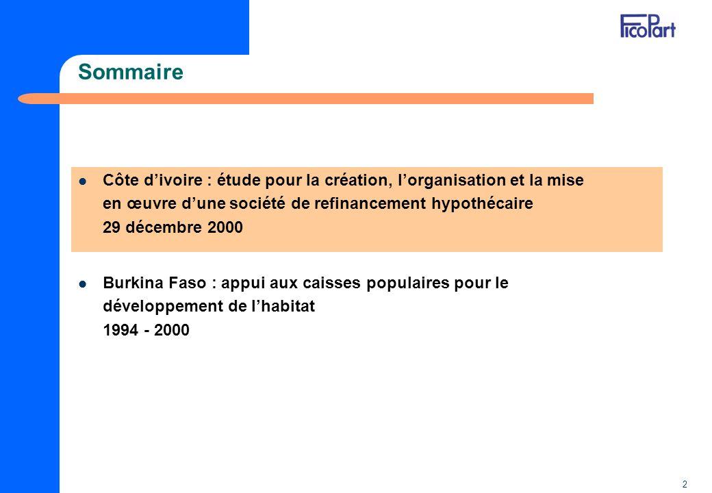 2 Sommaire Côte divoire : étude pour la création, lorganisation et la mise en œuvre dune société de refinancement hypothécaire 29 décembre 2000 Burkin