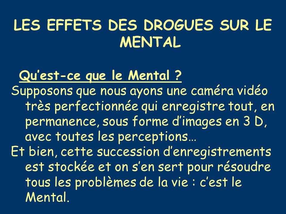 LES EFFETS DES DROGUES SUR LE MENTAL Quest-ce que le Mental .