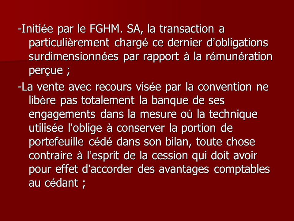 -Initi é e par le FGHM. SA, la transaction a particuli è rement charg é ce dernier d obligations surdimensionn é es par rapport à la r é mun é ration