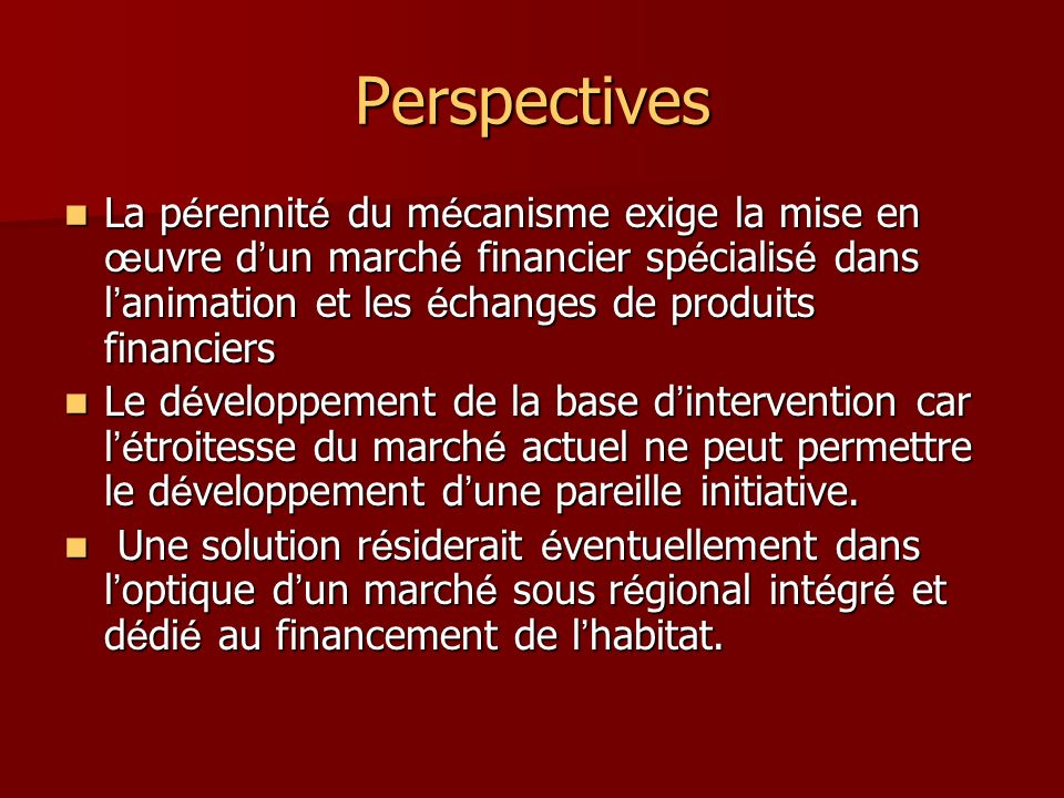 Perspectives La p é rennit é du m é canisme exige la mise en œ uvre d un march é financier sp é cialis é dans l animation et les é changes de produits