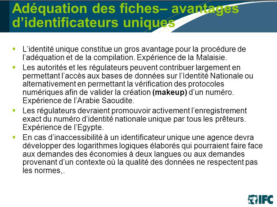 Adéquation des fiches– avantages didentificateurs uniques Lidentité unique constitue un gros avantage pour la procédure de ladéquation et de la compilation.
