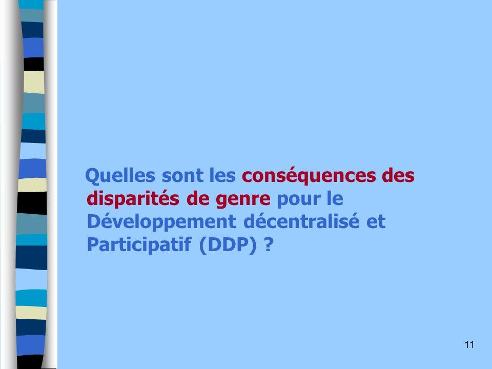 11 Quelles sont les conséquences des disparités de genre pour le Développement décentralisé et Participatif (DDP) ?