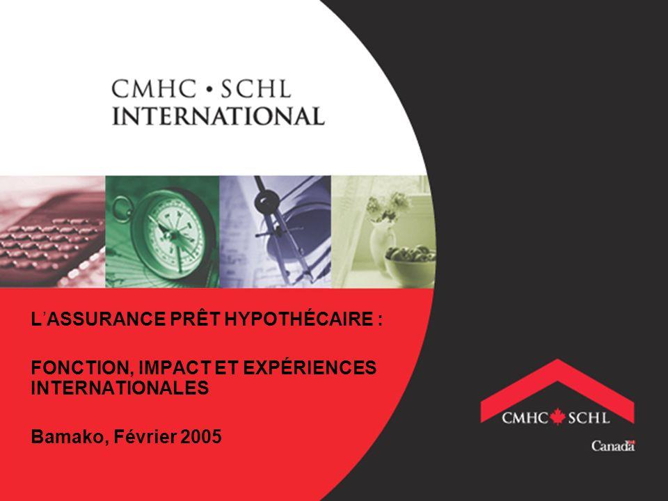 LASSURANCE PRÊT HYPOTHÉCAIRE : FONCTION, IMPACT ET EXPÉRIENCES INTERNATIONALES Bamako, Février 2005