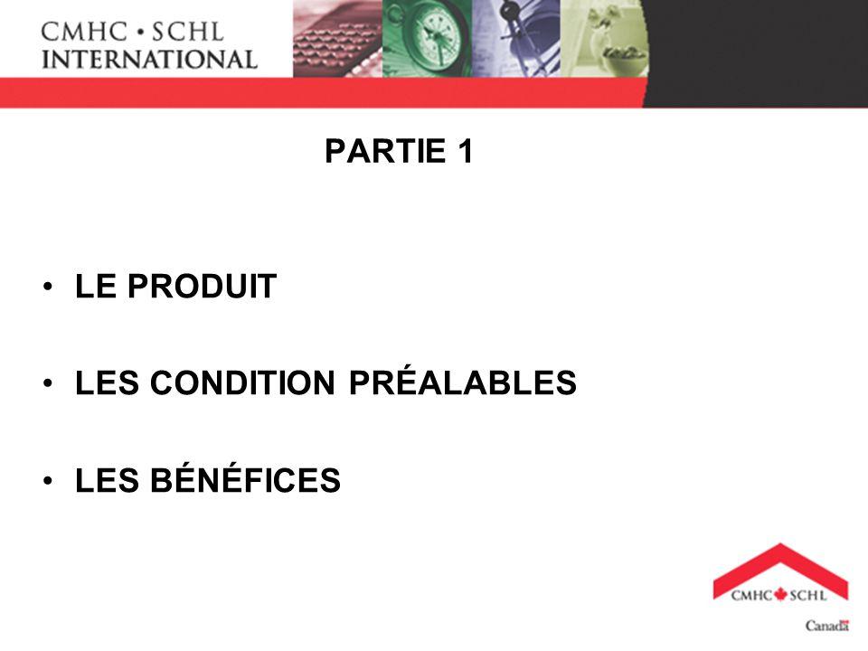 PARTIE 1 LE PRODUIT LES CONDITION PRÉALABLES LES BÉNÉFICES