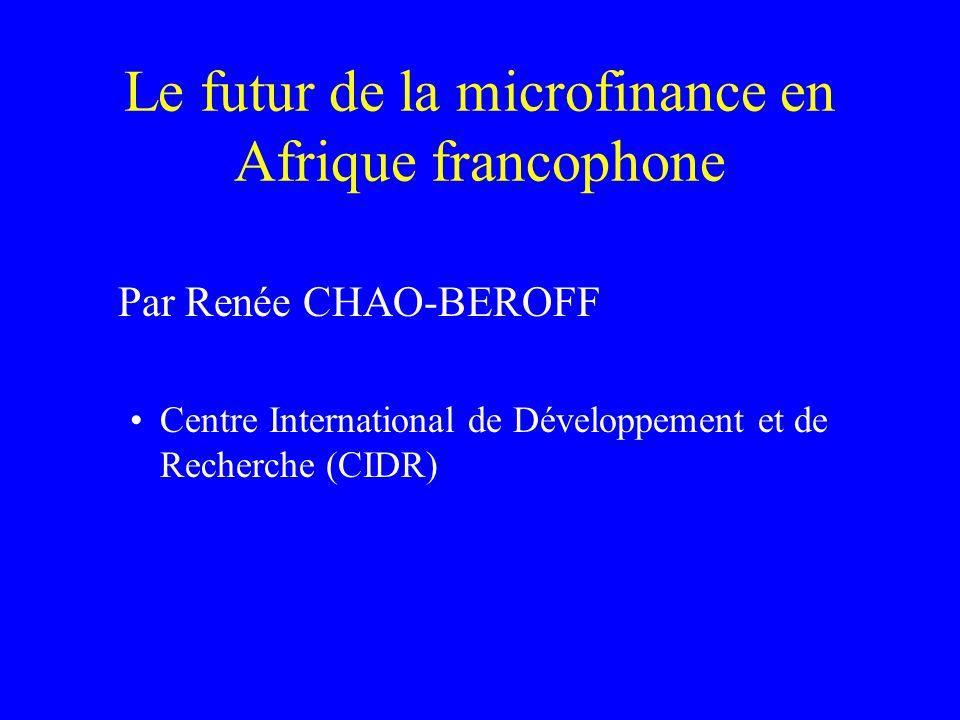 Le futur de la microfinance en Afrique francophone En 2000, les IMF en Afrique francophone touchent environ 3 million de clients ou membres, avec un taux de pénétration de 8% de la population active en Afrique de lOuest et 3% en Afrique Centrale.