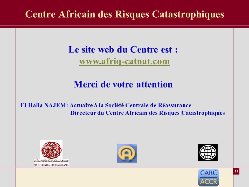 10 Plate-forme Informatique du Centre Invitons les organismes concernés de doter et dappuyer le Centre Africain des Risques Catastrophiques à la mise en place dune plate-forme informatique.