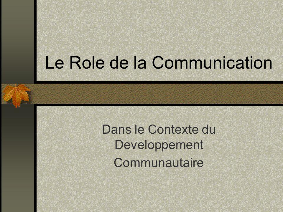 Le Role de la Communication Dans le Contexte du Developpement Communautaire