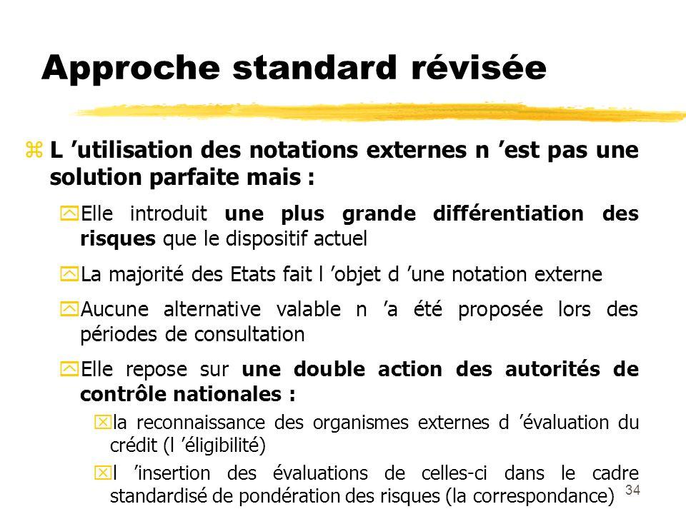34 Approche standard révisée zL utilisation des notations externes n est pas une solution parfaite mais : yElle introduit une plus grande différentiat