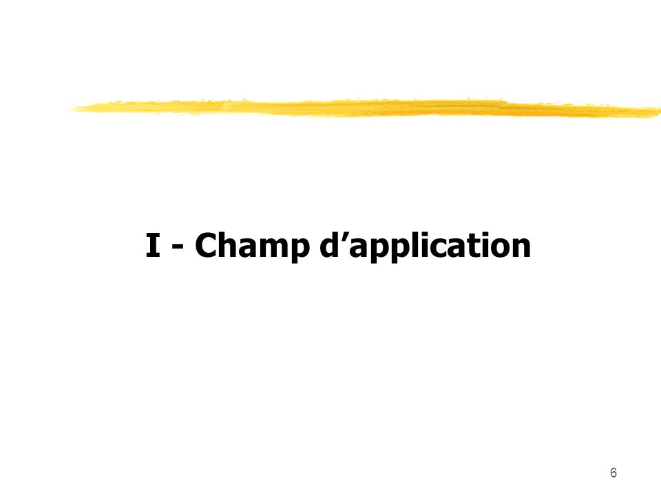6 I - Champ dapplication