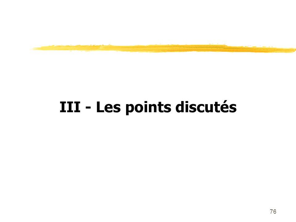 76 III - Les points discutés