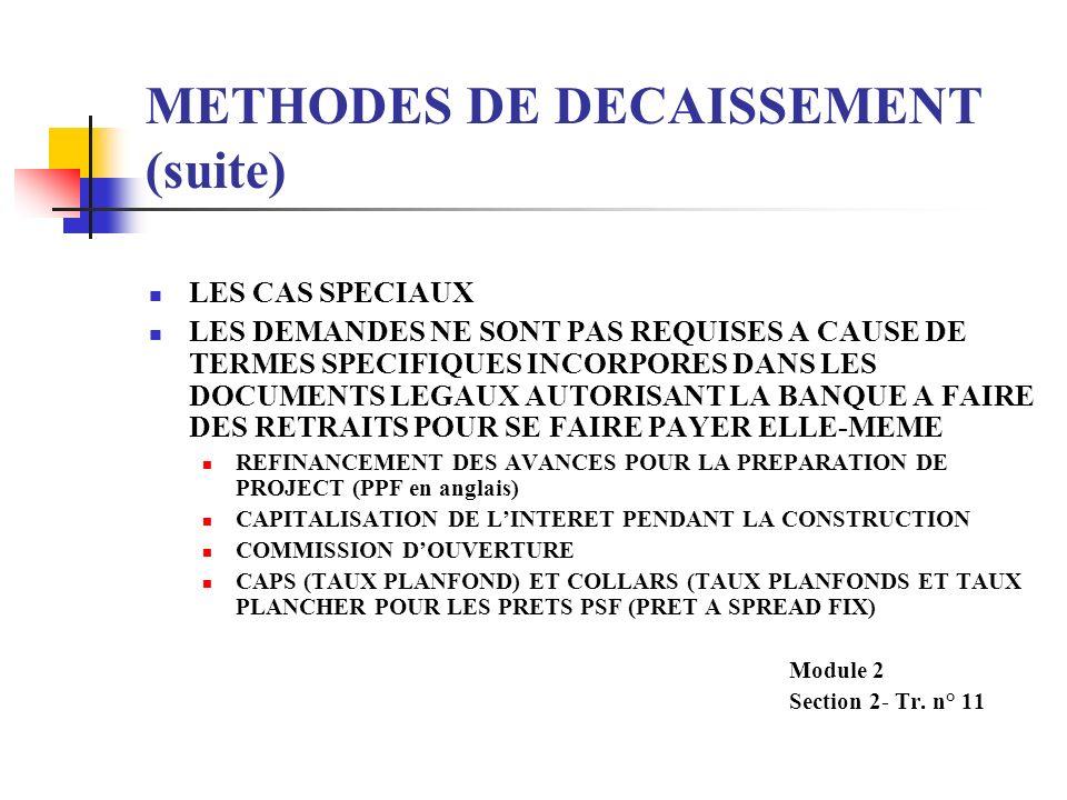 METHODES DE DECAISSEMENT (suite) DECAISSEMENT BASE SUR RAPPORTS FINANCIERS DE GESTION LES DECAISSEMENTS BASES SUR RAPPORTS FINANCIERS DE GESTION DE PR