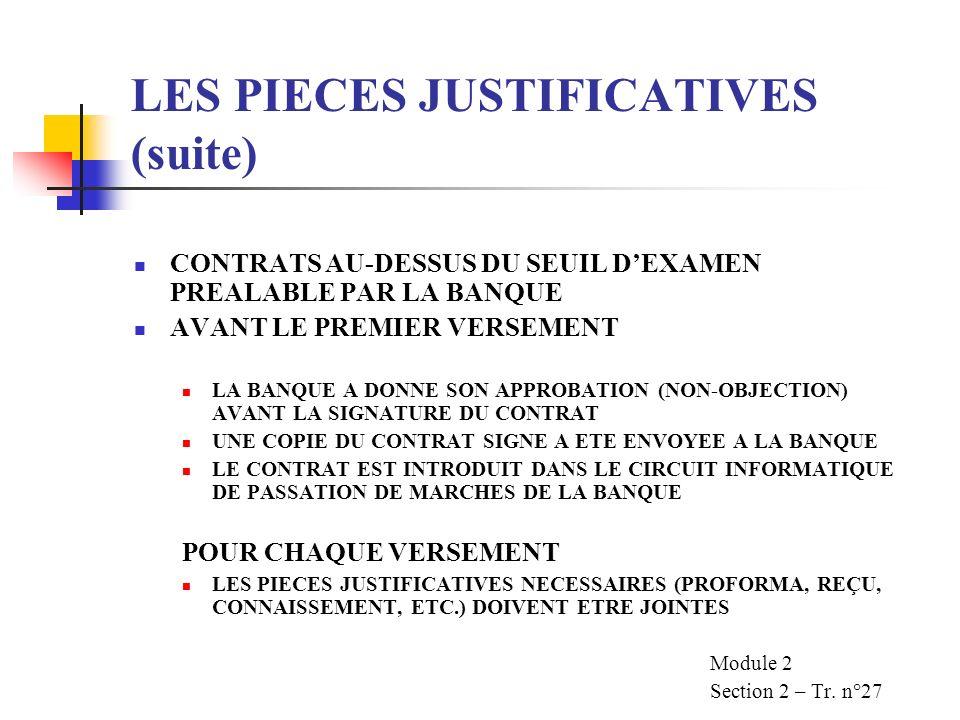 LES PIECES JUSTIFICATIVES (suite) POUR TOUS LES CONTRATS JUSTIFICATIFS DES DEPENSES FACTURES, DECOMPTES OU TOUT AUTRE PIECE ACCEPTABLE PREUVE DE VERSE