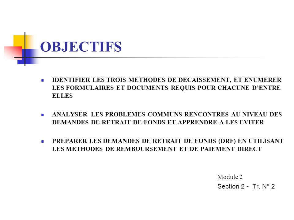 Section 2 PROCEDURES DE DECAISSEMENT Module 2 Section 2 – Tr.no.1