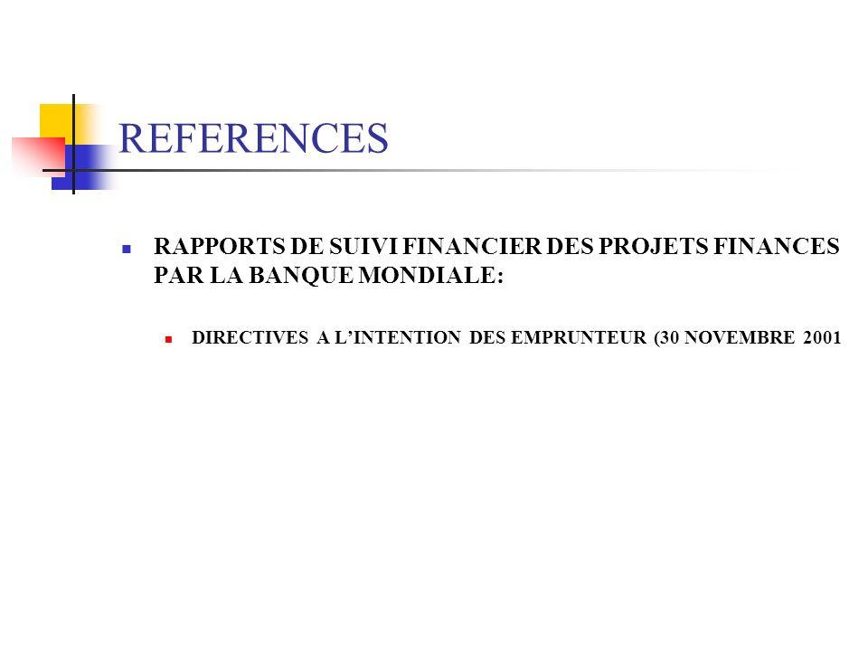 REFERENCES RAPPORTS DE SUIVI FINANCIER DES PROJETS FINANCES PAR LA BANQUE MONDIALE: DIRECTIVES A LINTENTION DES EMPRUNTEUR (30 NOVEMBRE 2001