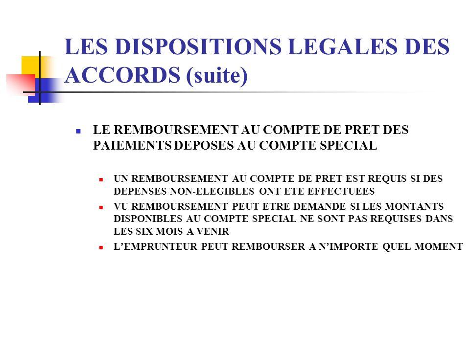LES DISPOSITIONS LEGALES DES ACCORDS (suite) LE REMBOURSEMENT AU COMPTE DE PRET DES PAIEMENTS DEPOSES AU COMPTE SPECIAL UN REMBOURSEMENT AU COMPTE DE