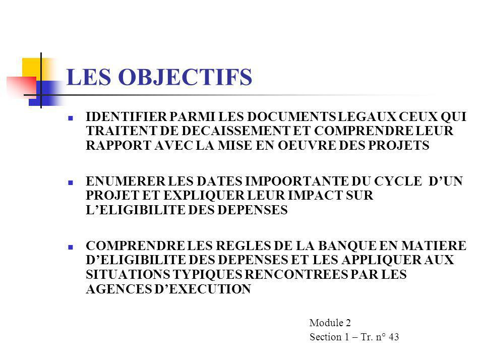 PANORAMA DES PROCEDURES DE DECAISSEMENT Deuxième Partie Les Aspects Juridiques des Décaissements MODULE 2 Section 1 Tr - n° 42