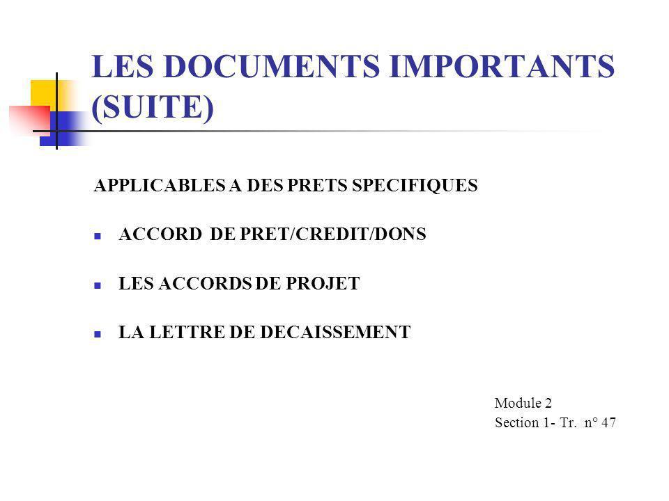 LES DOCUMENTS IMPORTANTS (suite) APPLICABLE A TOUT TYPE DE PRET LES CONDITIONS GENERALES LES ARTICLES DE L' ACCORD LES DIRECTIVES