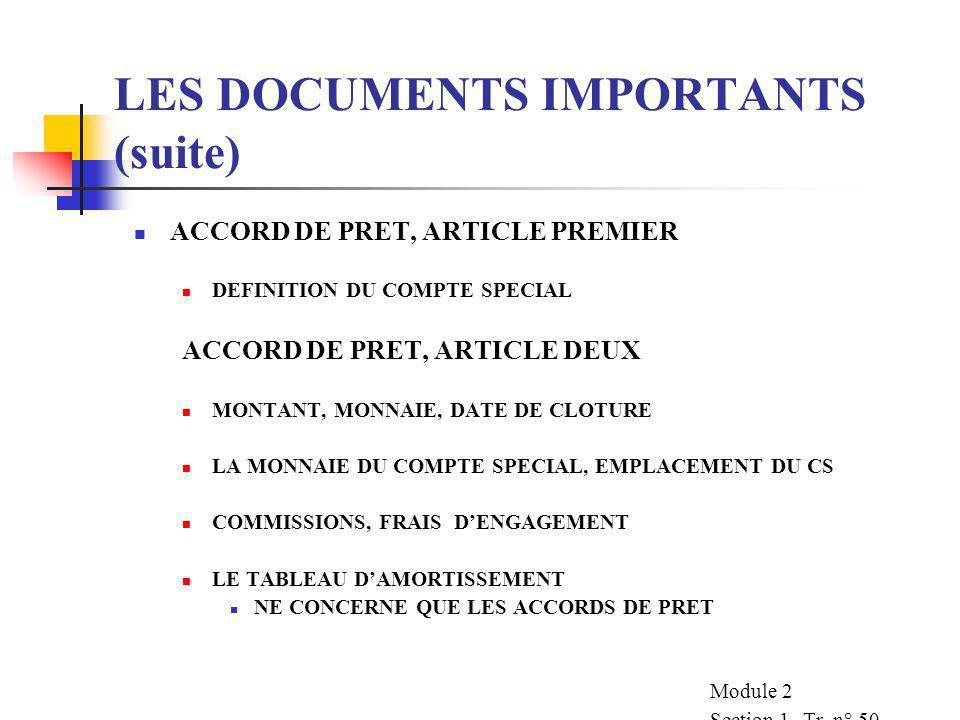 LES DOCUMENTS IMPORTANTS (suite) L'ACCORD DE PRET LES ARTICLES QUI JOUENT UN ROLE IMPORTANT DANS LES DECAISSEMENTS LARTICLE 1 LARTICLE 2 LARTICLE 4 LA