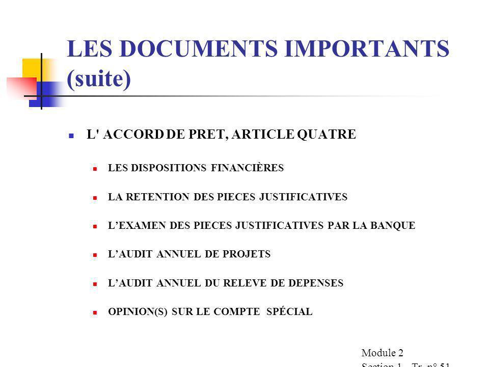 LES DOCUMENTS IMPORTANTS (suite) ACCORD DE PRET, ARTICLE PREMIER DEFINITION DU COMPTE SPECIAL ACCORD DE PRET, ARTICLE DEUX MONTANT, MONNAIE, DATE DE C