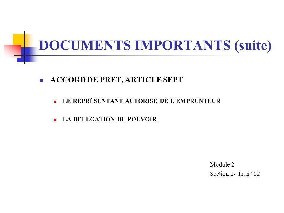 LES DOCUMENTS IMPORTANTS (suite) L' ACCORD DE PRET, ARTICLE QUATRE LES DISPOSITIONS FINANCIÈRES LA RETENTION DES PIECES JUSTIFICATIVES LEXAMEN DES PIE