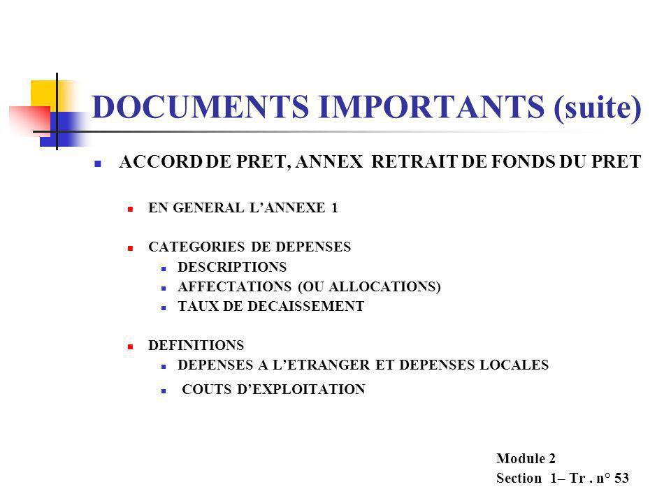 DOCUMENTS IMPORTANTS (suite) ACCORD DE PRET, ARTICLE SEPT LE REPRÉSENTANT AUTORISÉ DE L'EMPRUNTEUR LA DELEGATION DE POUVOIR Module 2 Section 1- Tr. n°