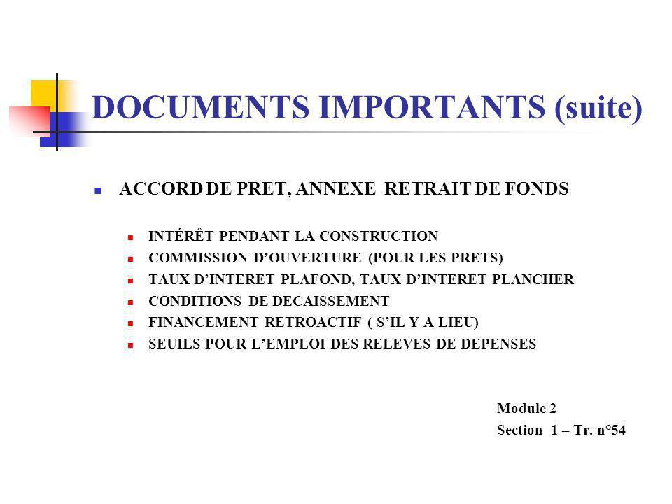 DOCUMENTS IMPORTANTS (suite) ACCORD DE PRET, ANNEX RETRAIT DE FONDS DU PRET EN GENERAL LANNEXE 1 CATEGORIES DE DEPENSES DESCRIPTIONS AFFECTATIONS (OU