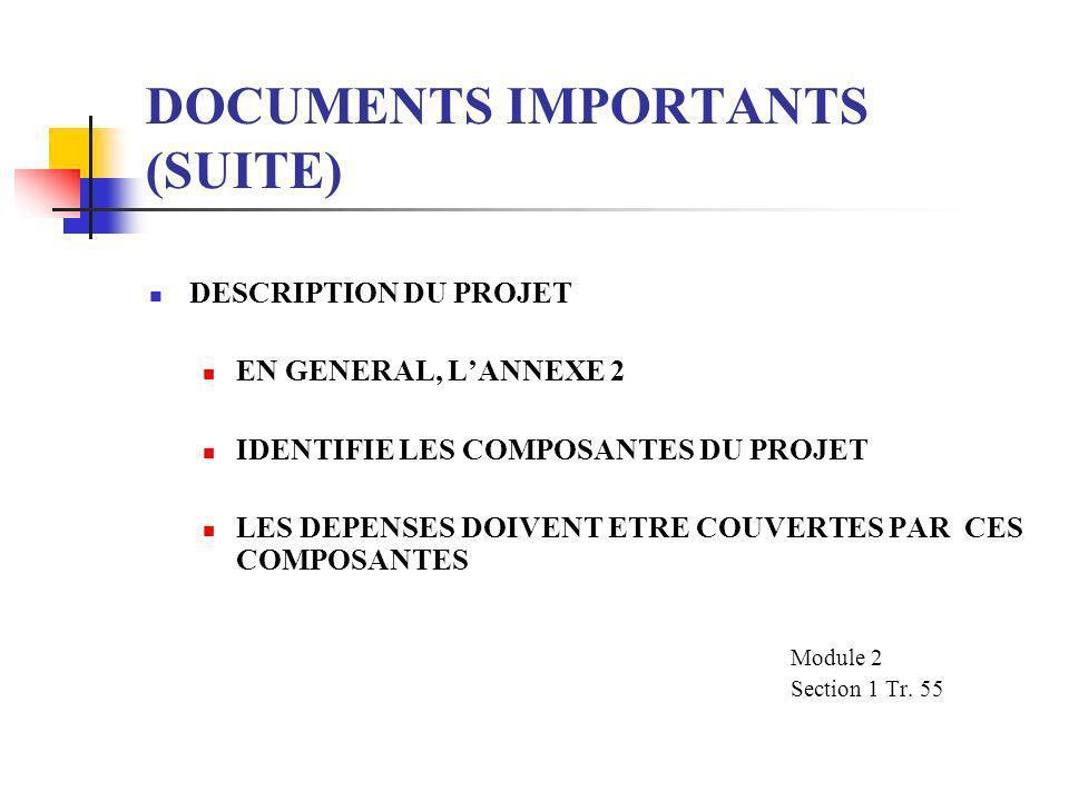 DOCUMENTS IMPORTANTS (suite) ACCORD DE PRET, ANNEXE RETRAIT DE FONDS INTÉRÊT PENDANT LA CONSTRUCTION COMMISSION DOUVERTURE (POUR LES PRETS) TAUX DINTE