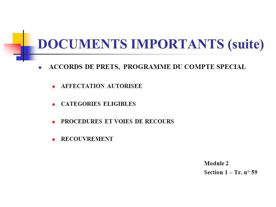 DOCUMENTS IMPORTANTS (suite) ACCORDS DE PRETS, ANNEXE SUR PASSATION DE MARCHES METHODES DE PASSATION DE MARCHES BIENS, TRAVAUX, SERVICES APPLICABILITE