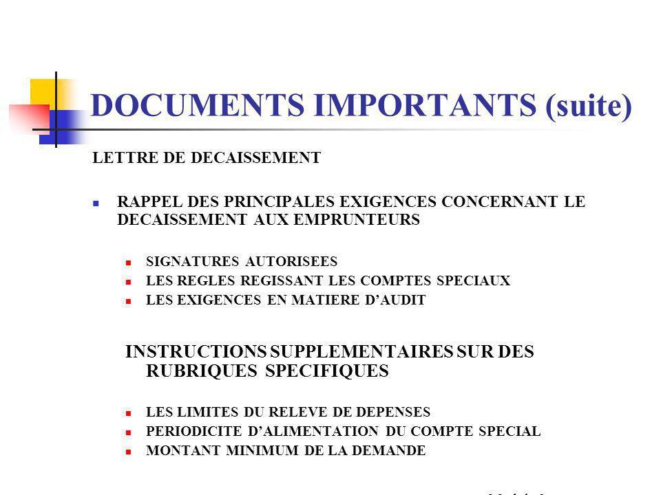 DOCUMENTS IMPORTANTS (suite) ACCORDS DE PRETS, PROGRAMME DU COMPTE SPECIAL AFFECTATION AUTORISEE CATEGORIES ELIGIBLES PROCEDURES ET VOIES DE RECOURS R