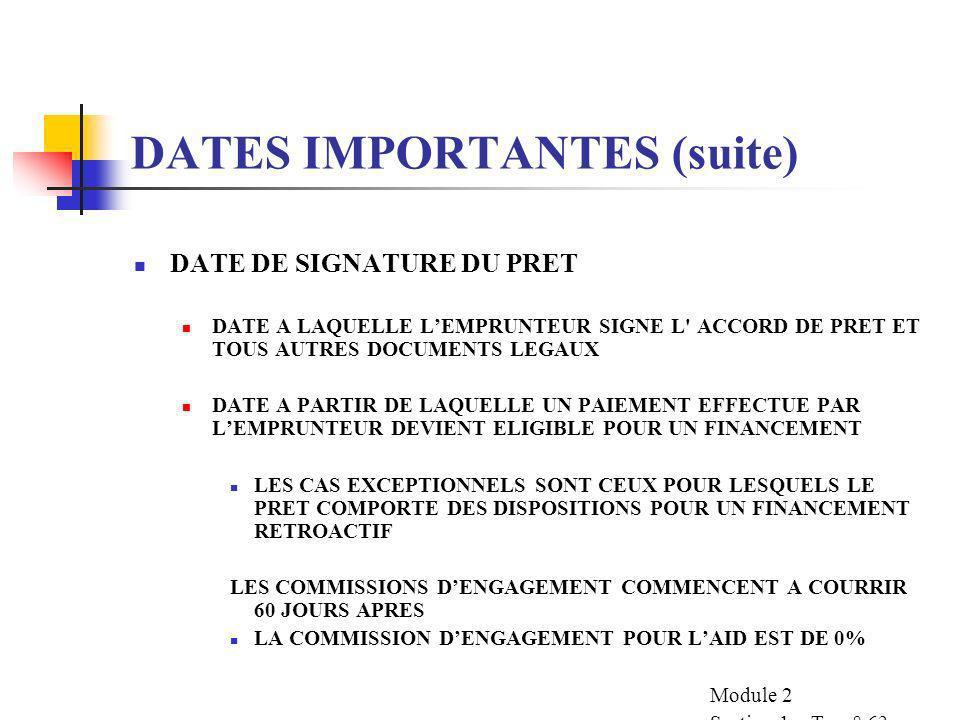 DATES IMPORTANTES (suite) DATE DAPPROBATION PAR LE CONSEIL DATE A LAQUELLE LE CONSEIL DADMINISTRATION DE LA BANQUE APPROUVE LE PRET DETERMINE LE PLAN