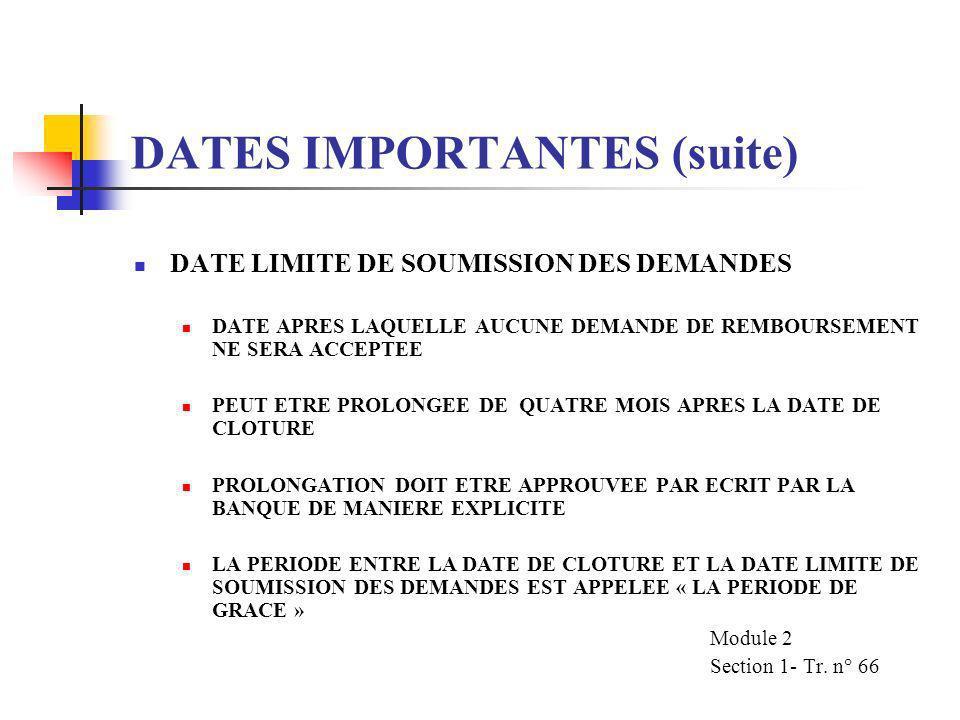 DATES IMPORTANTES (suite) LA DATE DE CLOTURE DATE SPECIFIEE DANS LACCORD DE PRET, APRES LAQUELLE LA BANQUE PEUT, PAR VOIE DE NOTIFICATION A LEMPRUNTEU