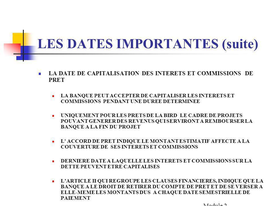 DATES IMPORTANTES (suite) DATE DE REFINANCEMENT FPP (AVANCE/FACILITE POUR LA PREPARATION DE PROJET) LA DERNIERE DATE A LAQUELLE LE FPP DOIT, SOIT ETRE