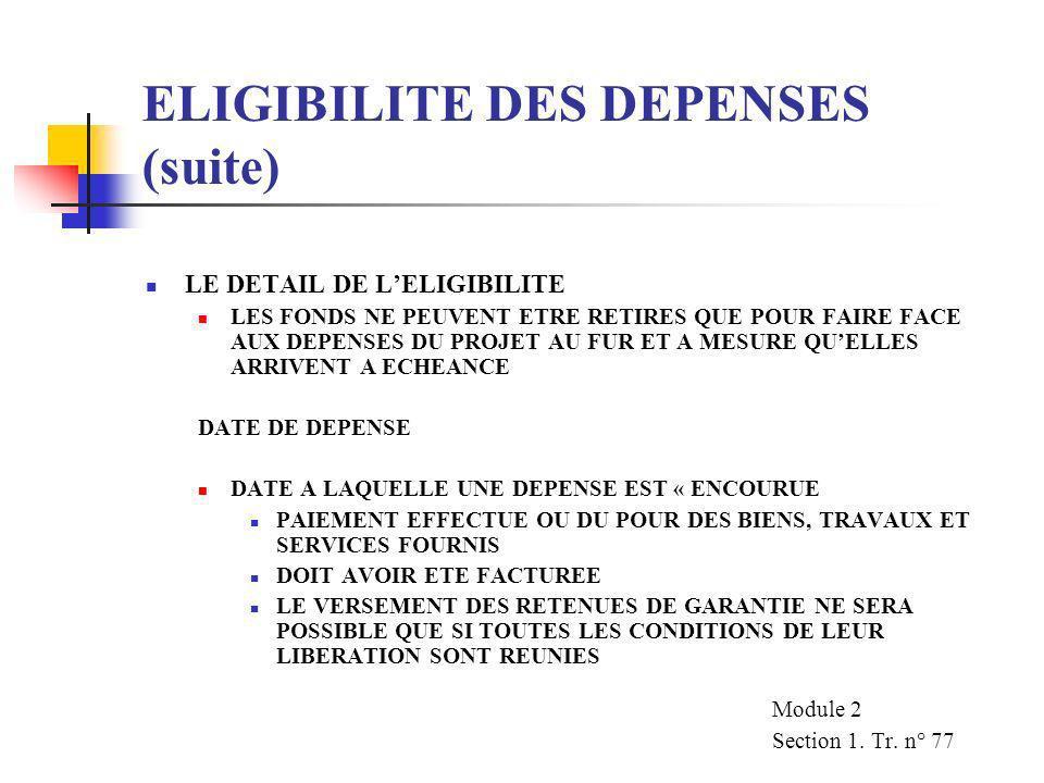 ELIGIBILITE DES DEPENSES (suite) LES CONDITIONS GENERALES STIPULENT QUE LES RETRAITS NE PEUVENT SE FAIRE QUE POUR DES DEPENSES A L INTERIEUR DES TERRI