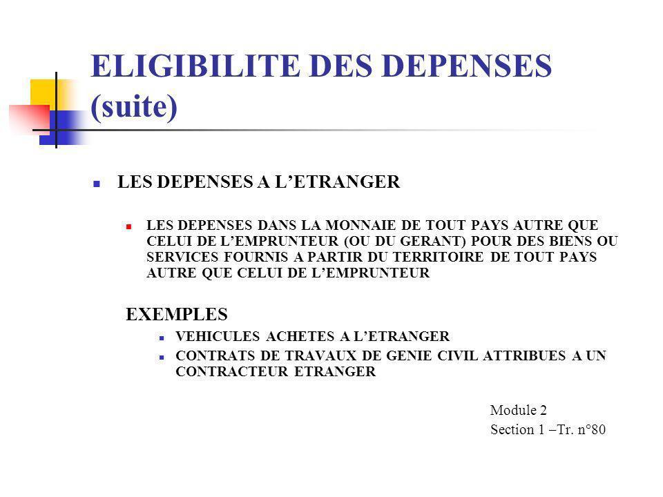 ELIGIBILITE DES DEPENSES (suite) DEPENSES COURANTES INELIGIBLES LES TAXES LOCALES LES ACQUISITIONS DE TERRAIN (AVEC DE RARES EXCEPTIONS) PENALITES POU