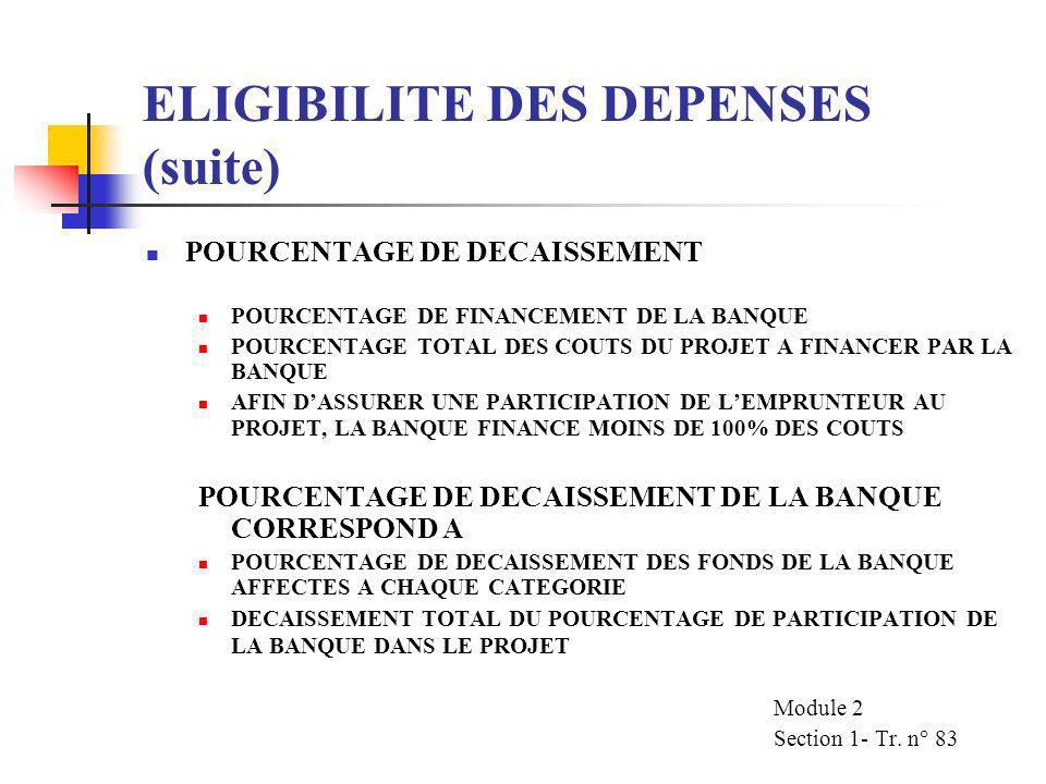 ELIGIBILITE DES DEPENSES (suite) DEPENSES DEPART USINE (HORS USINE) DEPENSES RELATIVES AUX BIENS MANUFACTURES DANS LE PAYS DE LEMPRUNTEUR, REPRESENTAN