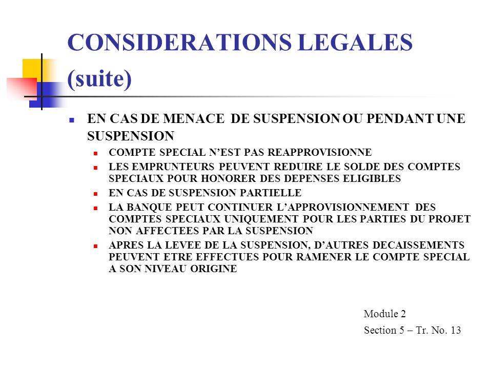 CONSIDERATIONS LEGALES (suite) EN CAS DE MENACE DE SUSPENSION OU PENDANT UNE SUSPENSION COMPTE SPECIAL NEST PAS REAPPROVISIONNE LES EMPRUNTEURS PEUVEN