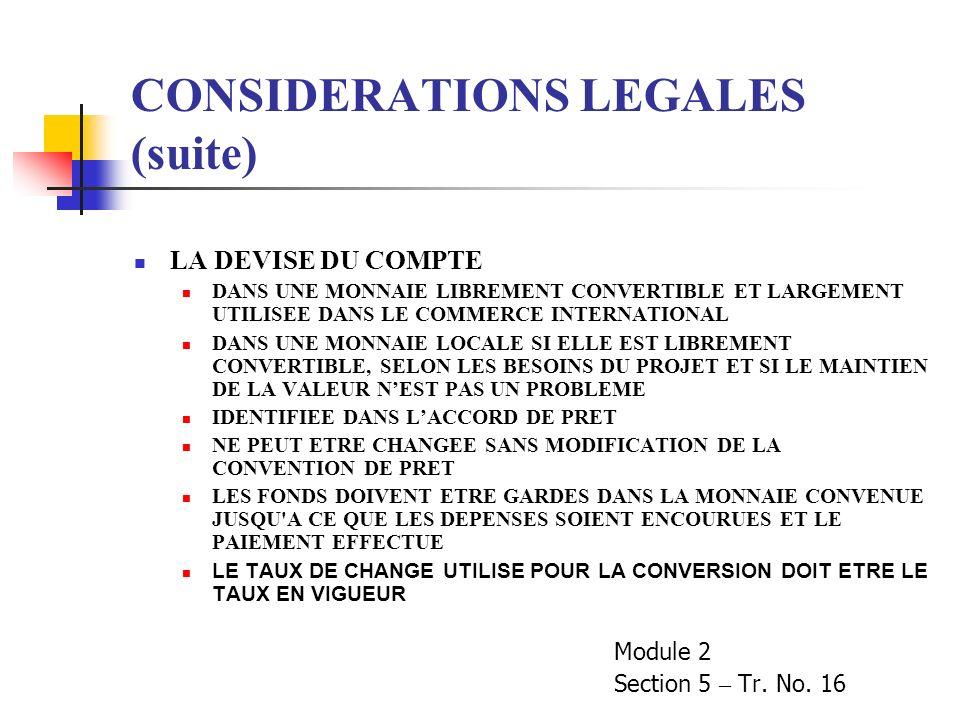 CONSIDERATIONS LEGALES (suite) LA DEVISE DU COMPTE DANS UNE MONNAIE LIBREMENT CONVERTIBLE ET LARGEMENT UTILISEE DANS LE COMMERCE INTERNATIONAL DANS UN