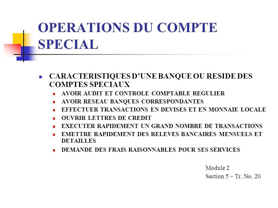 OPERATIONS DU COMPTE SPECIAL CARACTERISTIQUES DUNE BANQUE OU RESIDE DES COMPTES SPECIAUX AVOIR AUDIT ET CONTROLE COMPTABLE REGULIER AVOIR RESEAU BANQU