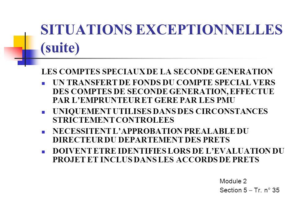 SITUATIONS EXCEPTIONNELLES (suite) LES COMPTES SPECIAUX DE LA SECONDE GENERATION UN TRANSFERT DE FONDS DU COMPTE SPECIAL VERS DES COMPTES DE SECONDE G