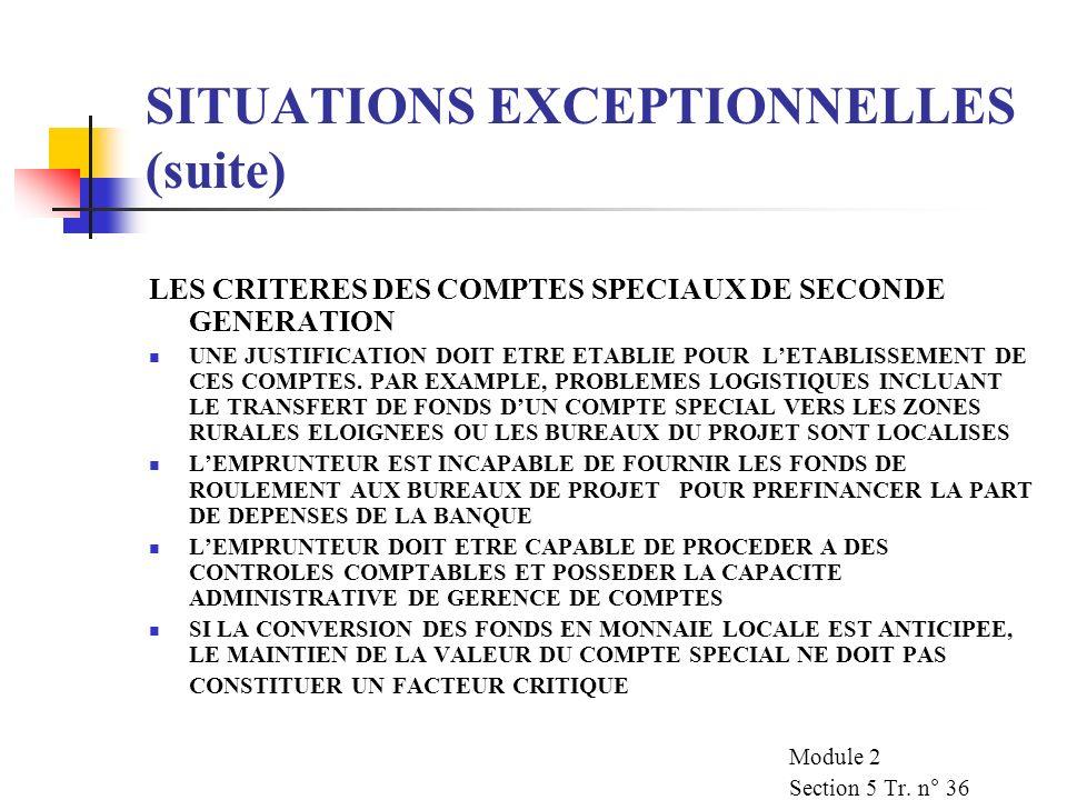 SITUATIONS EXCEPTIONNELLES (suite) LES CRITERES DES COMPTES SPECIAUX DE SECONDE GENERATION UNE JUSTIFICATION DOIT ETRE ETABLIE POUR LETABLISSEMENT DE