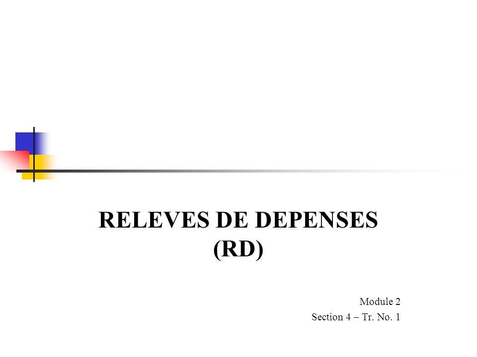 RELEVES DE DEPENSES (RD) Module 2 Section 4 – Tr. No. 1