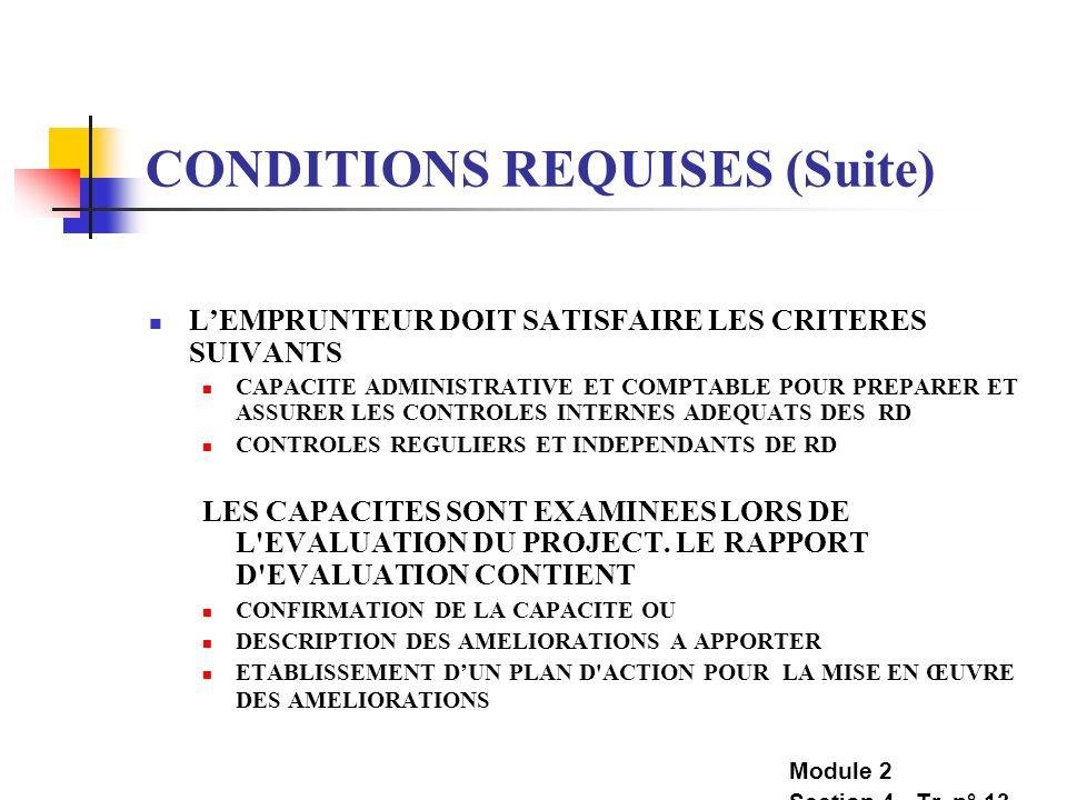 CONDITIONS REQUISES (Suite) LEMPRUNTEUR DOIT SATISFAIRE LES CRITERES SUIVANTS CAPACITE ADMINISTRATIVE ET COMPTABLE POUR PREPARER ET ASSURER LES CONTRO